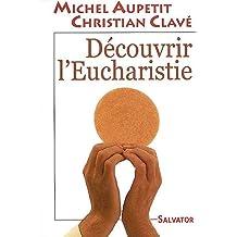 Découvrir l'Eucharistie