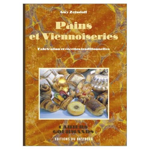 Pains et viennoiseries : Fabrication et recettes traditionnelles