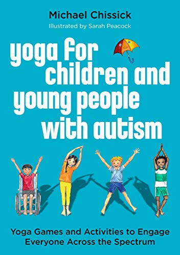 Yoga for Children and Young People with Autism: Yoga Games ...