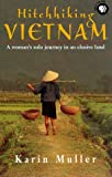 Front cover for the book Hitchhiking Vietnam by Karin Muller