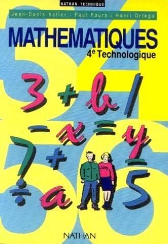 Mathématiques, 4e technologique par Jean-Denis Astier, Paul Faure, Henri Ortega