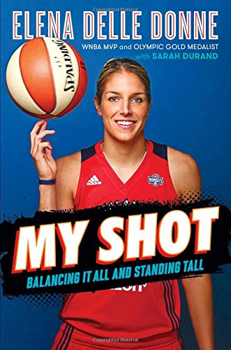 My Shot: Balancing It All and Standing Tall por Elena Delle Donne