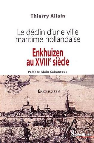 Enkhuizen au XVIIIe siècle : Le déclin d