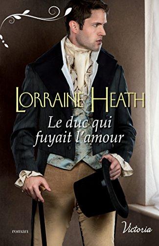 Le duc qui fuyait l'amour (Scandaleux gentlemen t. 1)