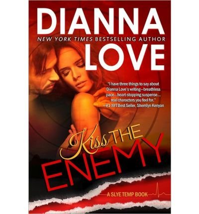 [(Kiss the Enemy: Slye Temp Book 4 * *)] [Author: Dianna Love] published on (October, 2013)