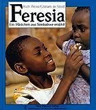 Feresia, ein Mädchen aus Simbabwe erzählt -
