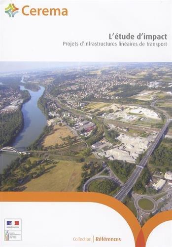 L'étude d'impact : Projets d'infrastructures linéaires de transport