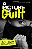 Picture of Guilt, A (Ellie Foreman Mysteries) by Libby Fischer Hellmann (2003-05-31)