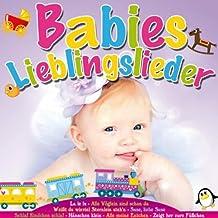 Babies Lieblingslieder (inkl. den beliebtesten Baby Lieder wie La le lu, Weißt du wieviel Sternlein steh'n; Schlaf Kindlein schlaf)