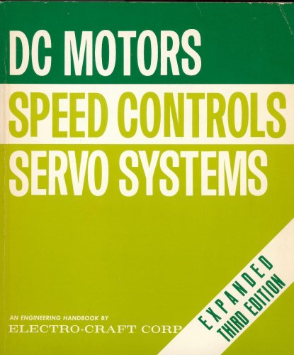 DC Motors Speed Controls Servo Systems: A Engineering Handbook. 3rd Edition (Motor Speed Control)