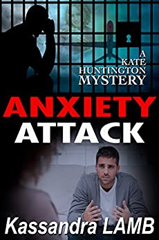 ANXIETY ATTACK (The Kate Huntington Mysteries Book 9) by [Lamb, Kassandra]