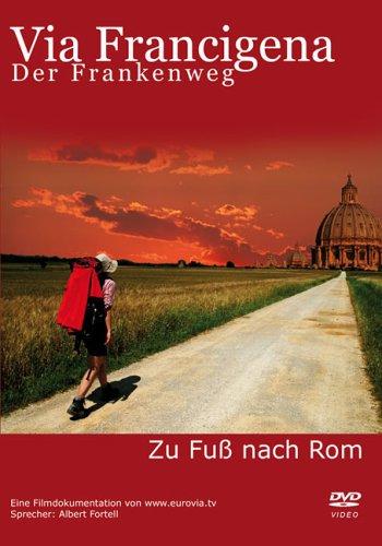Via Francigena - Der Frankenweg ein historischer Pilgerweg: Zu Fuss nach Rom pilgern Zu Fuss Dvd