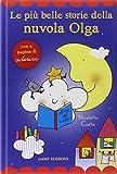 Le più belle storie della nuvola Olga. Con adesivi. Ediz. illustrata