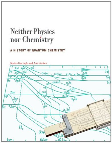 Neither Physics nor Chemistry: A History of Quantum Chemistry (Transformations: Studies in the History of Science and Technology)
