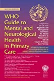 WHO Guide to Mental and Neurological Health in Primary Care: A guide to mental and neurological ill health in adults, adolescents and children, 2nd Edition