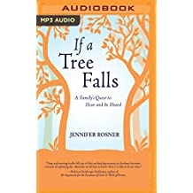 If a Tree Falls: A Family S Quest to Hear and Be Heard