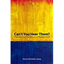 Can't You Hear Them?: The Science and Significance of Hearing Voices