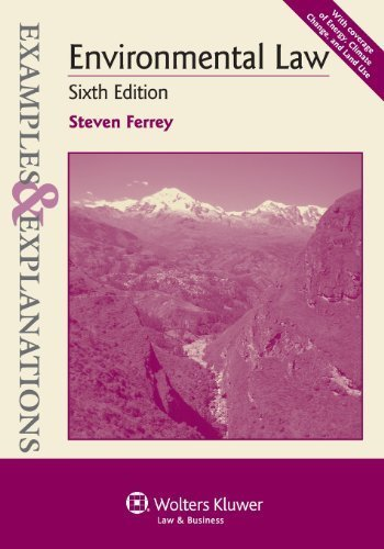 Examples & Explanations: Environmental Law, Sixth Edition 6th by Steven Ferry (2012) Paperback