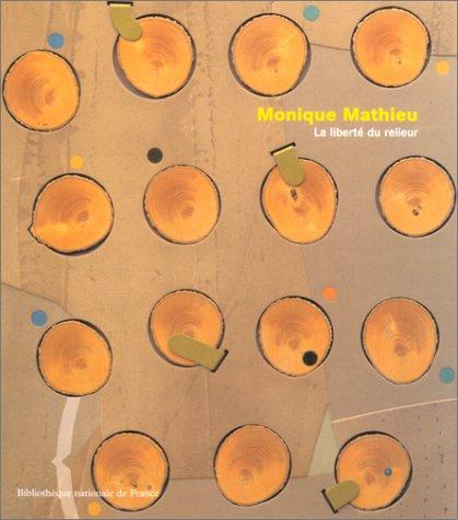 Monique Mathieu : La Libert du relieur