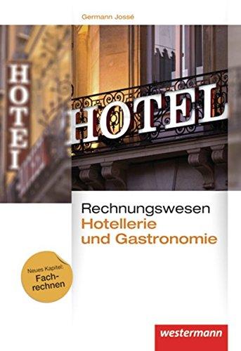 Rechnungswesen für Hotellerie und Gastronomie: Schülerband, 6. Auflage, 2013