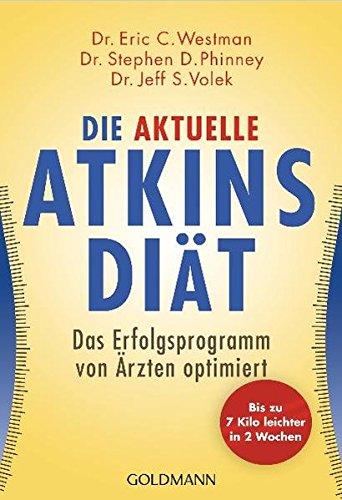 Atkins-diät (Die aktuelle Atkins-Diät: Das Erfolgsprogramm von Ärzten optimiert)