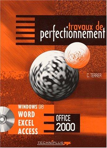 Travaux de perfectionnement sur les logiciels de Microsoft Office Windows 98 et Millénium, Word, Excel, Access Version 2000 par Claude Terrier