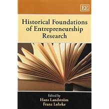 Historical Foundations of Entrepreneurship Research