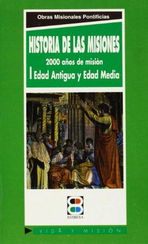 Historia de las misiones I: 2000 años de misión: Edad Antigua y Edad Media (Vida y Misión)