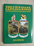 Great Western Railway GWR Stars, Castles and Kings: Part 1 & Part 2 in One Volume (Locomotive Monograph): 0