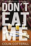 Don't Eat Me (A Dr. Siri Paiboun Mystery, Band 13)