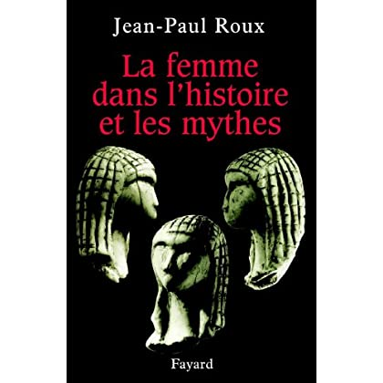 La femme dans l'histoire et les mythes (Divers Histoire)