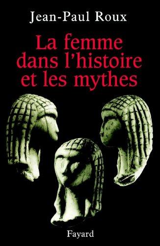 La femme dans l'histoire et les myth...