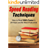 Speed Reading Techniques: How to Read 300% Faster in 24 Hours and Be More Productive (Speed Reading, Study Skills, Rapid Reading, Be More Productive, Pedagogy)
