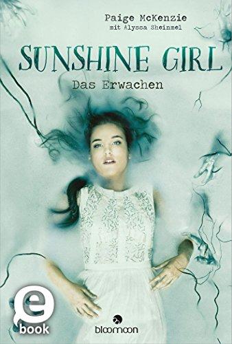 Sunshine Girl - Das Erwachen von [McKenzie, Paige, Sheinmel, Alyssa]