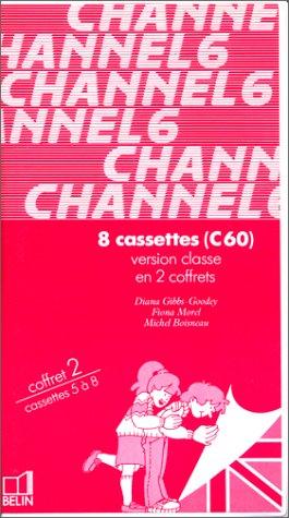 Channel : Anglais 6e LV1 - Pour la classe (coffret 8 cassettes)