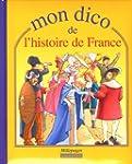 Mon dico de l'histoire de France