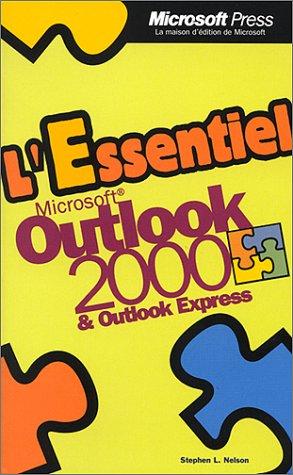 L'Essentiel Microsoft Outlook 2000 et Outlook Express par Stephen L. Nelson