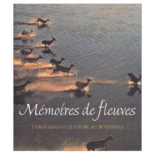 Mémoires de fleuves, l'Okavango et le Chobe au Botsawana