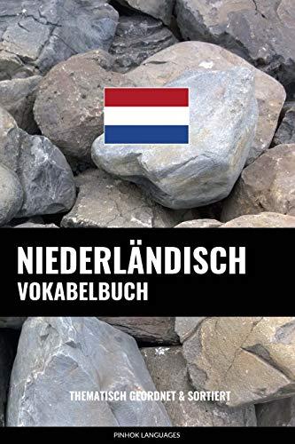 Niederländisch Vokabelbuch: Thematisch Gruppiert & Sortiert