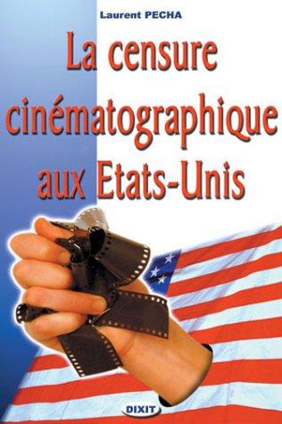 La censure cinématographique aux Etats-Unis par Laurent Pécha