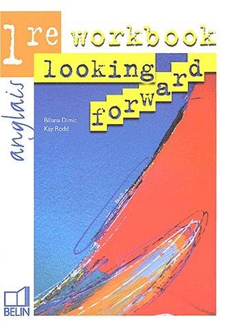 Looking Forward : 1re 2002, Workbook