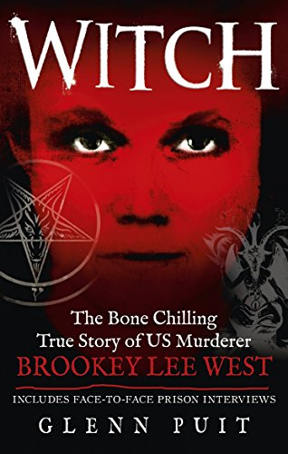 Witch: The Bone Chilling True Story of US Murderer Brookey Lee West