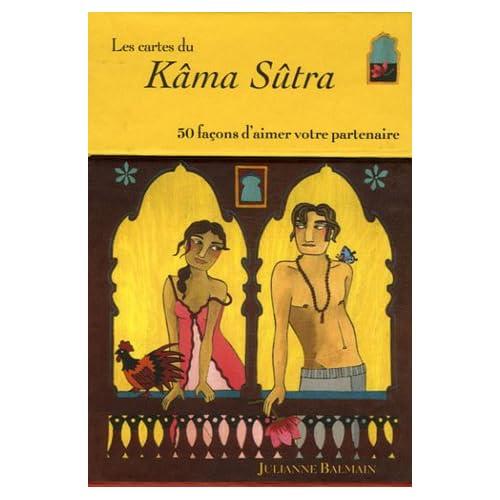 Les cartes du Kâma Sûtra : 50 Façons d'aimer votre partenaire