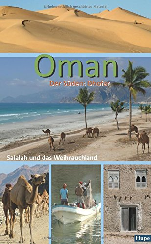 Preisvergleich Produktbild Oman - Der Süden: Salalah und das Weihrauchland: Palmenstrände, Wadis, Wüste: Ein Regionalführer für die Region Dhofar