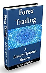 Forex Trading - A Binary Options Review: Of Strategies, Brokers And More...