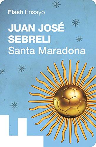 Santa Maradona (Flash Ensayo) por Juan José Sebreli