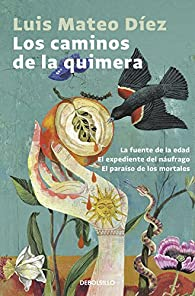 Los caminos de la quimera par Luis Mateo Díez