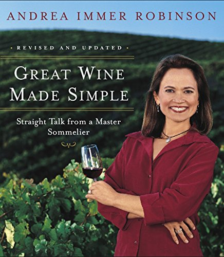 Great Wine Made Simple: Straight Talk from a Master Sommelier