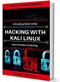 #8: Introduction to Hacking: Learn the Basics of Kali Linux and Hacking (CyberSecurity and Hacking Book 2)