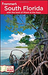 Frommer's South Florida: with the Best of Miami and the Keys (Frommer′s Complete Guides)